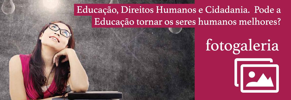Aula Aberta: Educação, Direitos Humanos e Cidadania. Pode a Educação tornar os seres humanos melhores